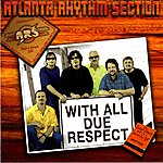 Atlanta Rhythm Section With All Due Respect