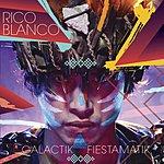 Rico Blanco Galactik Fiestamatik (Bonus Track Version)