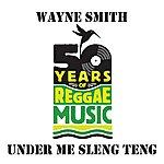 Wayne Smith Under Me Sleng Teng