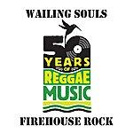 Wailing Souls Firehouse Rock