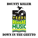 Bounty Killer Down In The Ghetto