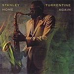 Stanley Turrentine Home Again