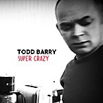 Todd Barry Super Crazy