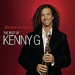 Kenny G Forever In Love: The Best Of Kenny G
