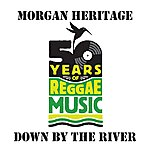 Morgan Heritage Down By The River