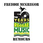 Freddie McGregor Rumours