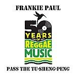 Frankie Paul Pass The Tu-Sheng Peng