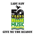 Lady Saw Give Me The Reason
