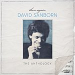 David Sanborn Then Again: The David Sanborn Anthology