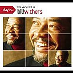 Bill Withers Playlist: The Very Best Of Bill Withers