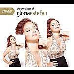 Gloria Estefan Playlist: The Very Best Of Gloria Estefan