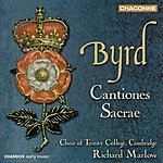 Richard Marlow Byrd: Cantiones Sacrae, Book I And II (Excerpts)