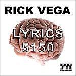 Rick Vega Lyrics 5150: Lethal Weapons