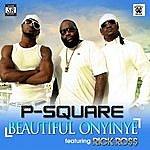 P-Square Beautiful Onyinye (Remix) [Feat. Rick Ross]