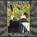 Michael O'Neill The String And I