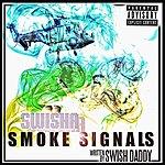 Swisha Smoke Signals