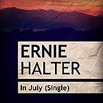 Ernie Halter In July