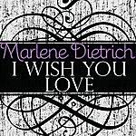 Marlene Dietrich I Wish You Love