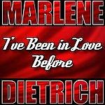 Marlene Dietrich I've Been In Love Before