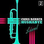Chris Barber Hushabye (Live)