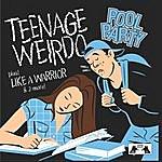 Pool Party Teenage Weirdo Plus Like Warrior & Two More