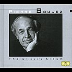 Pierre Boulez The Artist's Album - Pierre Boulez