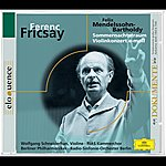 Wolfgang Schneiderhan Elodokumente:Fricsay: Mendelssohn: Sommernachtstraum, Violinkonzert