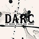 Daniel Darc La Seule Fille Sur Terre
