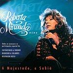 Roberta Miranda A Majestade, O Sabia (Live)