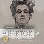 Gérard Poulet Bartok : Contrastes Et 44 Duos Pour 2 Violons (Feat. Régis Pasquier - Michel Lethiec - Noël Lee)