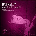 Tim Kelly Near The Surface Ep