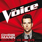 Chris Mann Because We Believe (The Voice Performance)