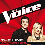 The Line American Girl (The Voice Performance)