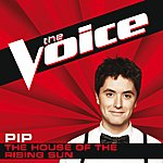 Pip The House Of The Rising Sun (The Voice Performance)