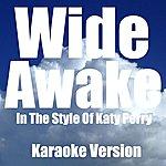 Single Wide Awake (In The Style Of Katy Perry) [Karaoke Version]