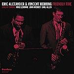 Eric Alexander Friendly Fire