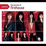 Firehouse Playlist: The Very Best Of Firehouse