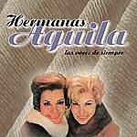 Hermanas Aguila Las Voces De Siempre