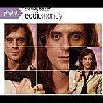 Eddie Money Playlist: The Very Best Of Eddie Money