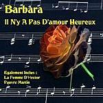 Barbara Il N'y A Pas D'amour Heureux