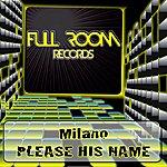 Milano Please His Name