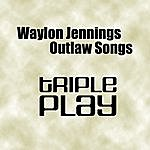 Waylon Jennings Outlaw Songs - Triple Play