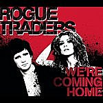 Rogue Traders We're Coming Home