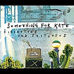 Something For Kate Cigarettes And Suitcases