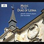 Gabrieli Consort Music For The Duke Of Lerma (2 Cds)
