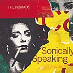The Nomads Sonically Speaking (Bonus Version)