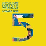 Noah 5 Years Time (Recordstore Exclusive)