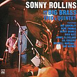 Sonny Rollins Sonny Rollins And The Big Brass Trio & Quintet