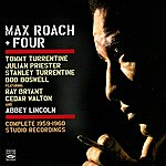 Max Roach Max Roach + Four: The Complete Studio Recordings 1959 - 1960