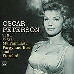 Oscar Peterson Trio Oscar Peterson Trio Plays My Fair Lady, Porgy & Bess And Fiorello!